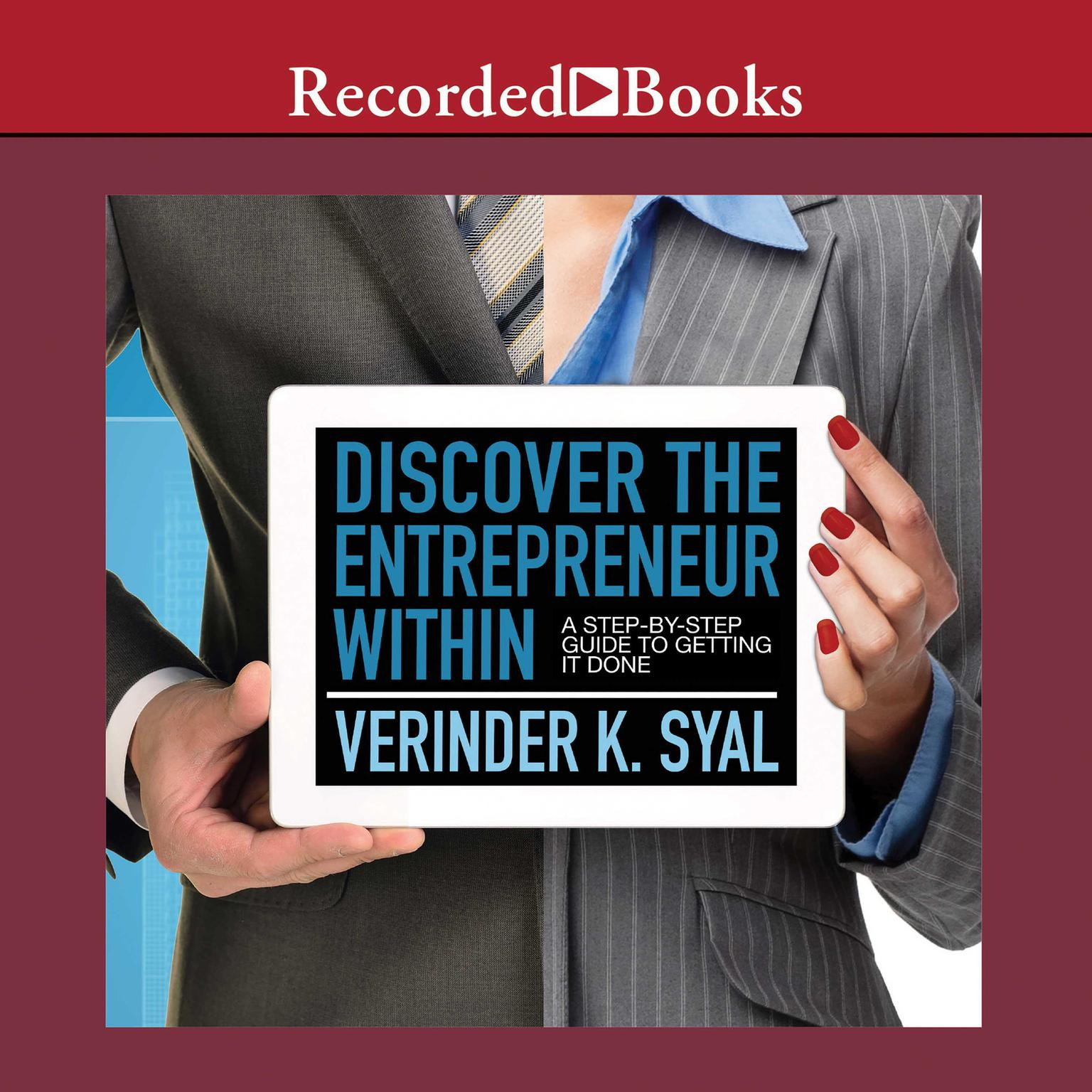 Printable Discover the Entrepreneur Within: A Step-By-Step Guide To Getting It Done Audiobook Cover Art