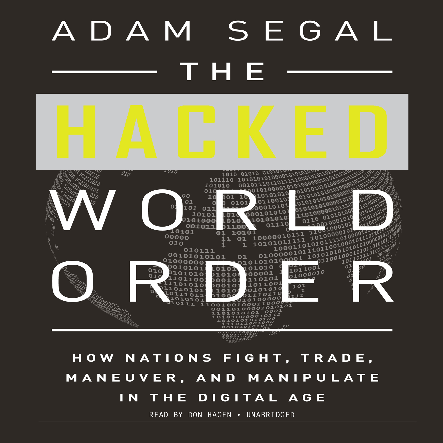 Printable The Hacked World Order: How Nations Fight, Trade, Maneuver, and Manipulate in the Digital Age Audiobook Cover Art