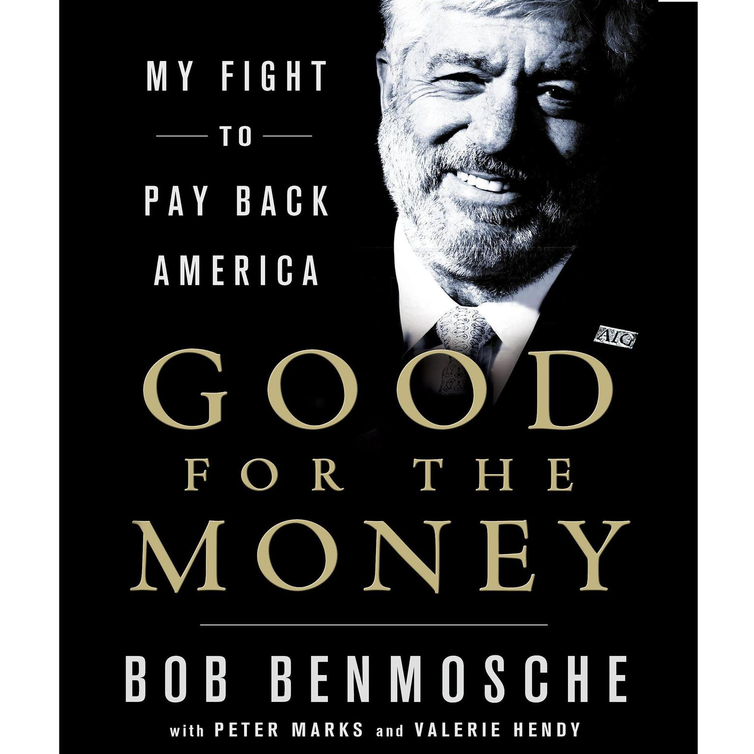 Printable Good for the Money: My Fight to Pay Back America Audiobook Cover Art