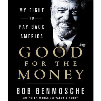 Good for the Money: My Fight to Pay Back America Audiobook, by Bob Benmosche