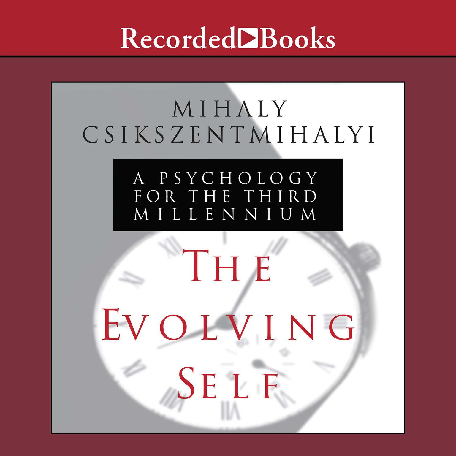 Printable The Evolving Self: A Psychology for the Third Millennium Audiobook Cover Art