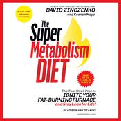 The Super Metabolism Diet: The Two-Week Plan to Ignite Your Fat-Burning Furnace and Stay Lean for Life! Audiobook, by David Zinczenko, Keenan Mayo