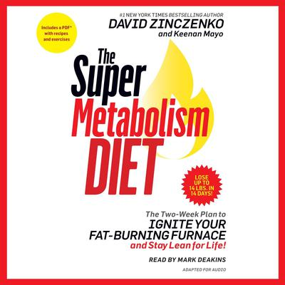 The Super Metabolism Diet: The Two-Week Plan to Ignite Your Fat-Burning Furnace and Stay Lean for Life! Audiobook, by David Zinczenko