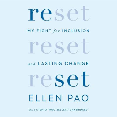 Reset: My Fight for Inclusion and Lasting Change Audiobook, by Ellen Pao