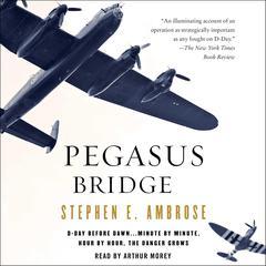 Pegasus Bridge Audiobook, by Stephen E. Ambrose