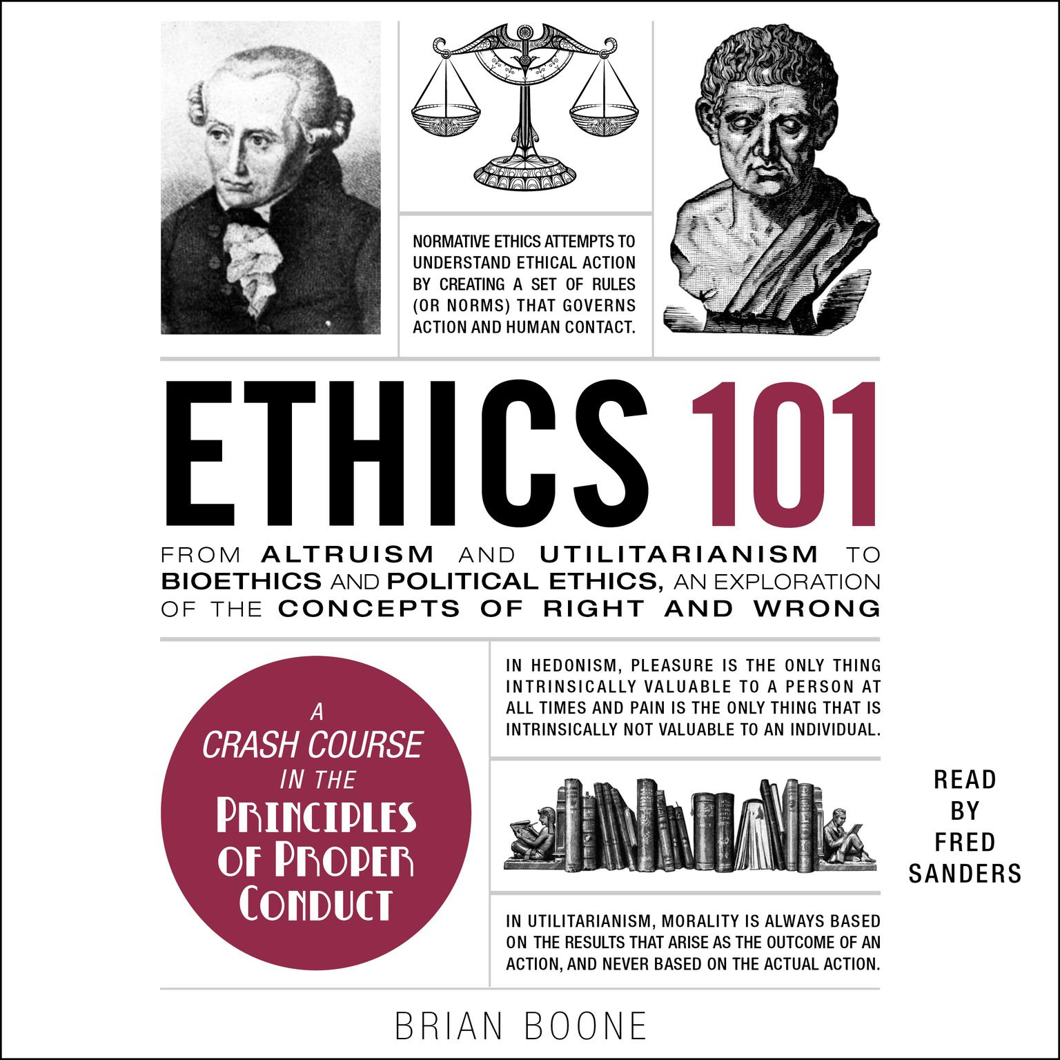 Printable Ethics 101: From Altruism and Utilitarianism to Bioethics and Political Ethics, an Exploration of the Concepts of Right and Wrong Audiobook Cover Art
