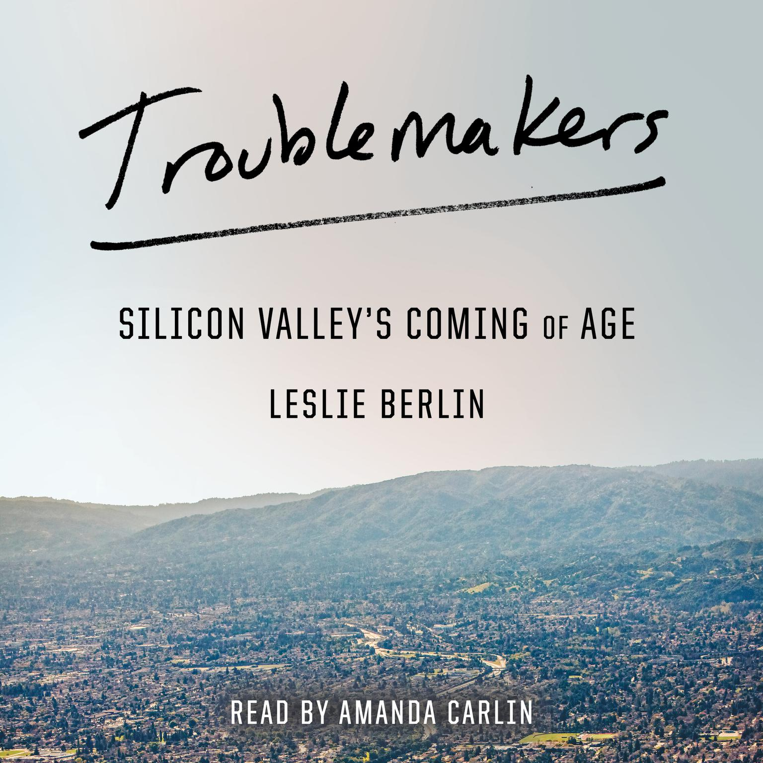Printable Troublemakers: Silicon Valley's Coming of Age Audiobook Cover Art