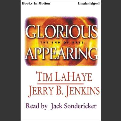 Glorious Appearing Audiobook, by Tim LaHaye/Jerry B Jenkins