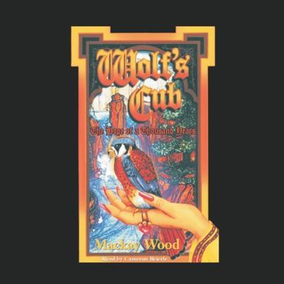 Wolfs Cub Audiobook, by Mackay Wood