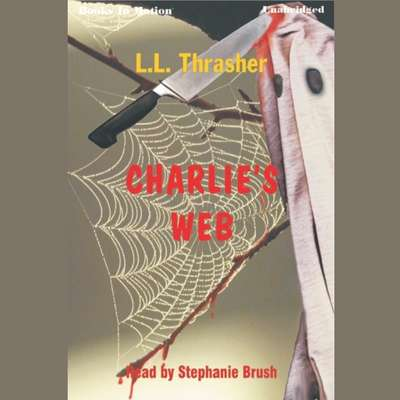 Charlies Web Audiobook, by LL Thrasher