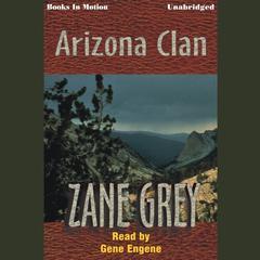 Arizona Clan Audiobook, by Zane Grey