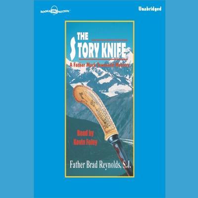 The Story Knife Audiobook, by Father Brad Reynolds