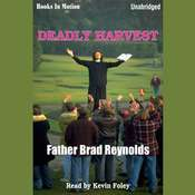 Deadly Harvest Audiobook, by Father Brad Reynolds