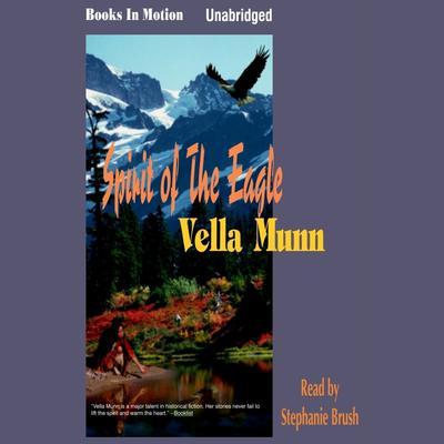 Spirit of the Eagle Audiobook, by Vella Munn