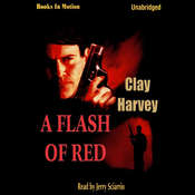 A Flash of Red Audiobook, by Clay Harvey