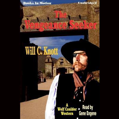 The Vengeance Seeker Audiobook, by Will C. Knott