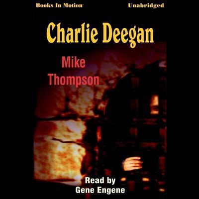 Charlie Deegan Audiobook, by Mike Thompson