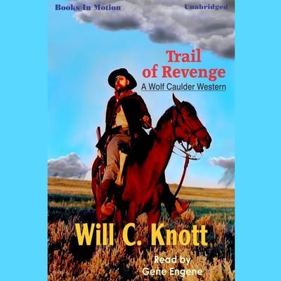 Trail of Revenge Audiobook, by Will C. Knott