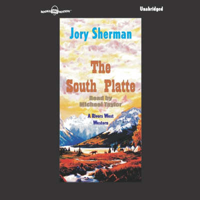 The South Platte Audiobook, by Jory Sherman