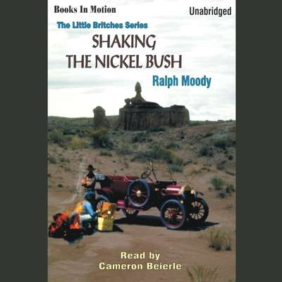 Shaking the Nickel Bush Audiobook, by Ralph Moody