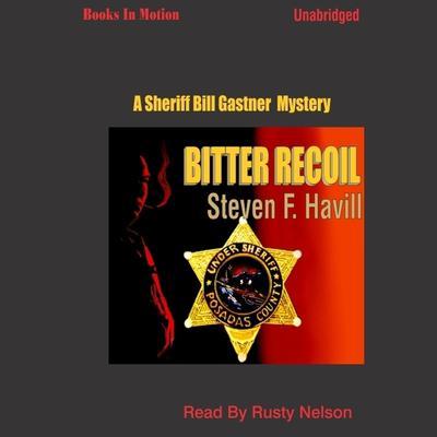 Bitter Recoil Audiobook, by Steven F. Havill