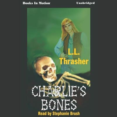 Charlies Bones Audiobook, by LL Thrasher