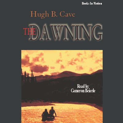 The Dawning Audiobook, by Hugh B. Cave