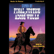 Final Justice at Adobe Wells Audiobook, by Stephen Bly