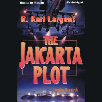 The Jakarta Plot Audiobook, by R. Karl Largent