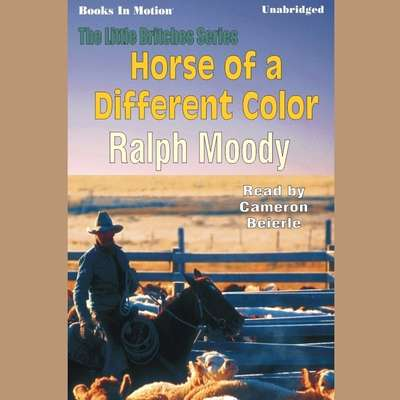 Horse of a Different Color Audiobook, by Ralph Moody