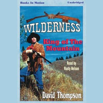 King of the Mountain Audiobook, by David Thompson