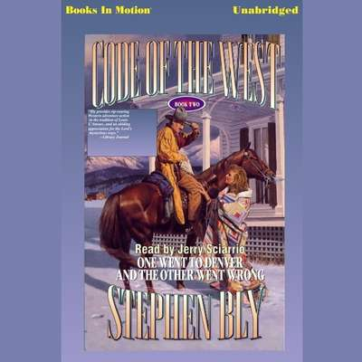 One Went to Denver and the Other Went Wrong Audiobook, by Stephen Bly