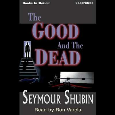 The Good and the Dead Audiobook, by Seymour Shubin