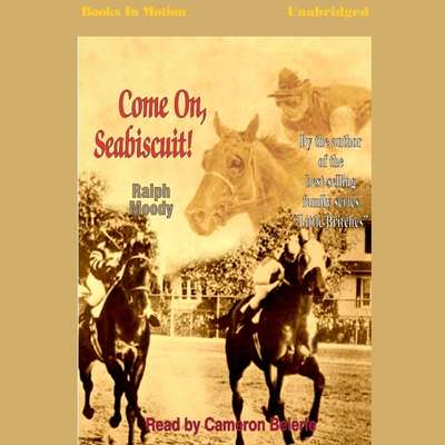 CMon Seabiscuit Audiobook, by Ralph Moody