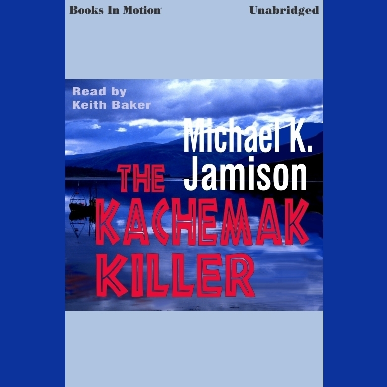 Printable Kachemak Killer,The Audiobook Cover Art