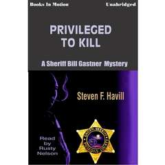 Privileged to Kill Audiobook, by Steven F. Havill