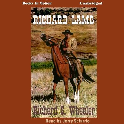 Richard Lamb Audiobook, by Richard S. Wheeler