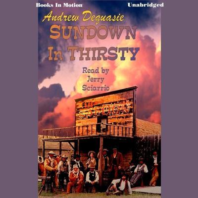 Sundown in Thirsty Audiobook, by Andrew Dequasie