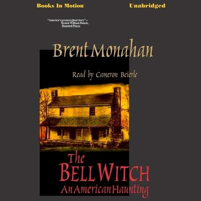 The Bell Witch Audiobook, by Brent Monahan