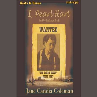 I, Pearl Hart Audiobook, by Jane Candia Coleman