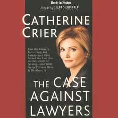 The Case Against Lawyers Audiobook, by Catherine Crier, Steve Brewer