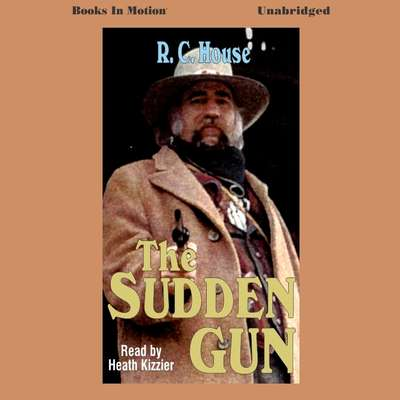 Sudden Gun Audiobook, by R. C. House