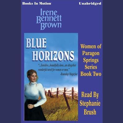 Blue Horizons Audiobook, by Irene Bennett Brown