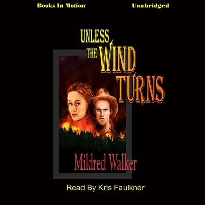 Unless the Wind Turns Audiobook, by Mildred Walker
