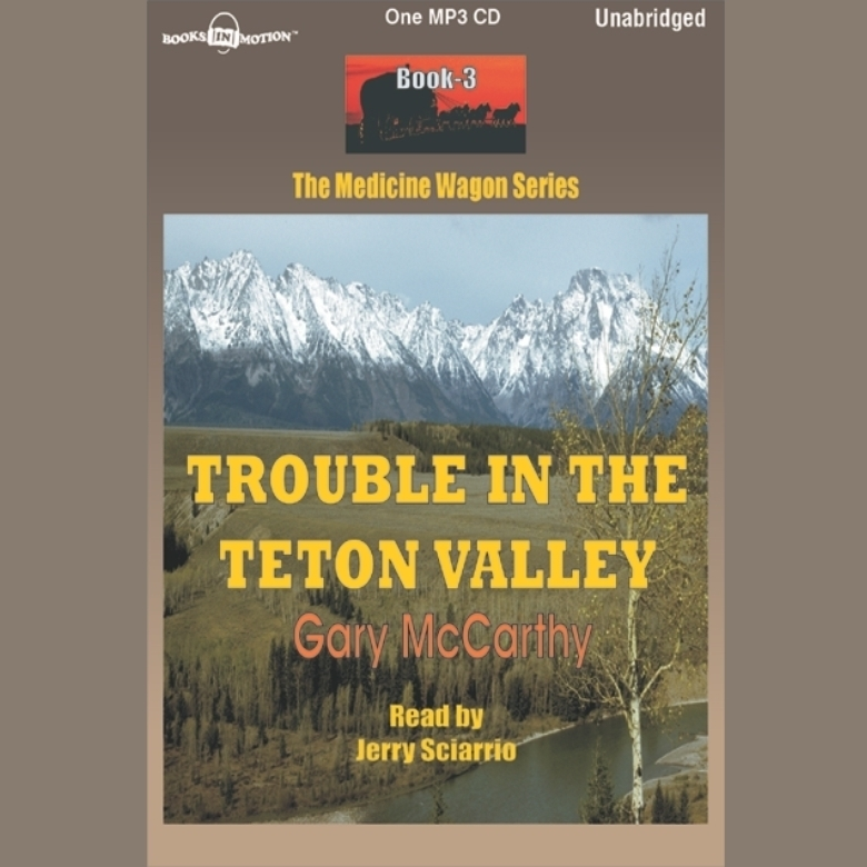 Printable Trouble in the Teton Valley Audiobook Cover Art