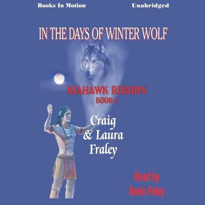 In the Days of Winter Wolf Audiobook, by Craig & Laura Fraley