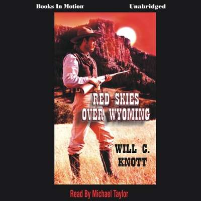 Red Skies Over Wyoming Audiobook, by Will C. Knott