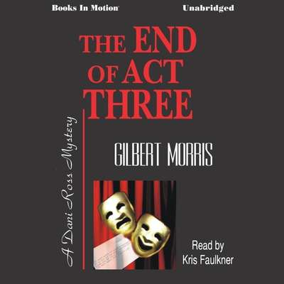The End of Act Three Audiobook, by Gilbert Morris
