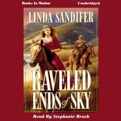 Raveled Ends of Sky Audiobook, by Linda Sandifer