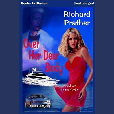 Over Her Dear Body Audiobook, by Richard Prather